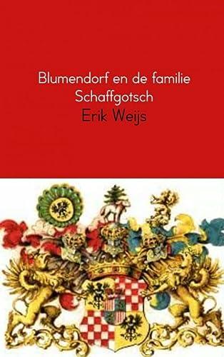 9789462549333: Blumendorf en de familie Schaffgotsch / druk 3: dagboek over vier generaties Wegerer en Scholz