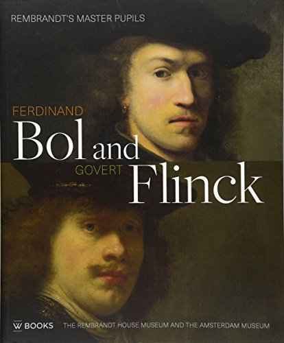 Ferdinand Bol and Govert Flinck: Norbert Middelkoop