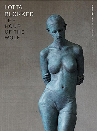 9789462620063: Lotta Blokker  / druk 1: the hour of the wolf; sculpturen - sculptures - skulpturen