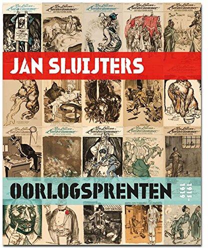 Jan Sluijters oorlogprenten, 1915-1919. Politieke oorlogsprenten uit: Kruft, Anton; Lith,