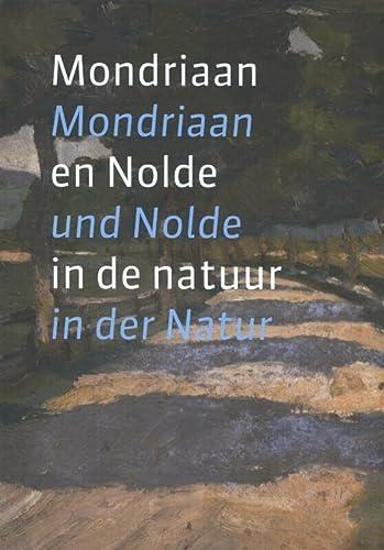 9789462620414: Mondriaan en Nolde in de Natuur / druk 1