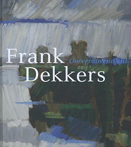 9789462630109: Frank Dekkers: oorverdovend stil