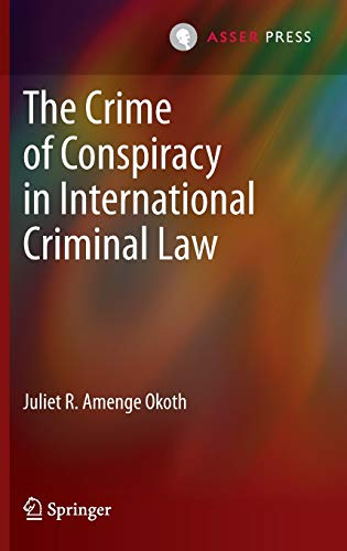 The Crime of Conspiracy in International Criminal Law: Juliet Okoth