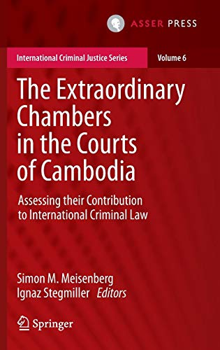 The Extraordinary Chambers in the Courts of Cambodia: Assessing Their Contribution to International...
