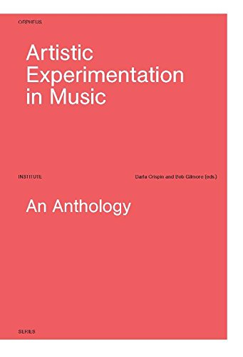 Artistic Experimentation in Music: An Anthology (Hardcover): Darla Crispin