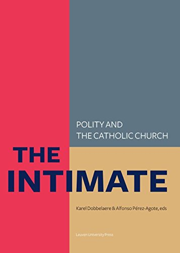 9789462700277: The Intimate: Polity and the Catholic Church―Laws about Life, Death and the Family in So-called Catholic Countries (KADOC Studies on Religion, Culture and Society)