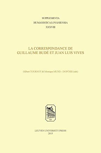 9789462700369: La Correspondance de Guillaume Bude et Juan Luis Vives (Supplementa Humanistica Lovaniensia)
