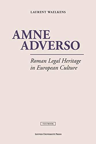 9789462700543: Amne Adverso: Roman Legal Heritage in European Culture