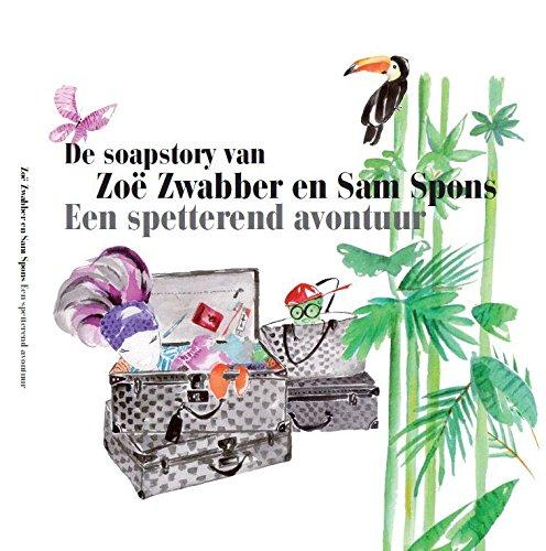9789462951051: De soapstory van Zo� Zwabber en Sam Spons / druk 1: een spetterend avontuur
