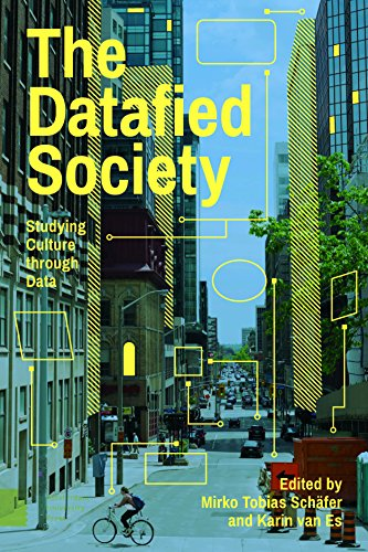 9789462981362: The Datafied Society: Studying Culture Through Data