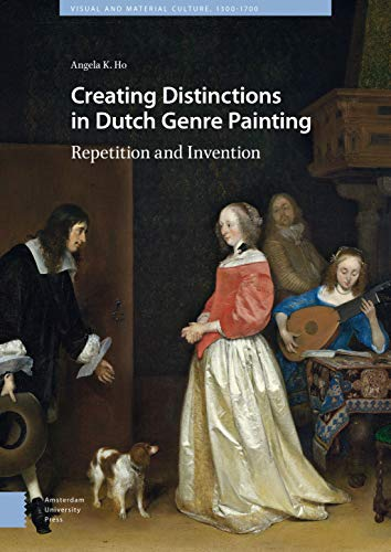 9789462982970: Creating Distinctions in Dutch Genre Painting: Repetition and Invention (American Studies)