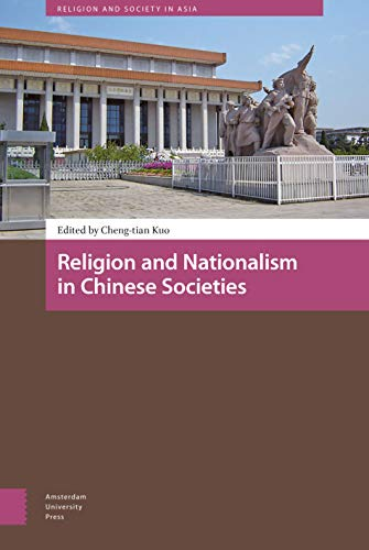 Religion and Nationalism in Chinese Societies: Cheng-tian Kuo