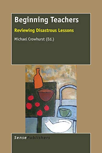 9789463000710: Beginning Teachers: Reviewing Disastrous Lessons