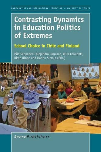 9789463002608: Contrasting Dynamics in Education Politics of Extremes: School Choice in Chile and Finland