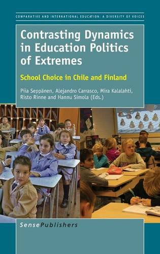 9789463002615: Contrasting Dynamics in Education Politics of Extremes: School Choice in Chile and Finland