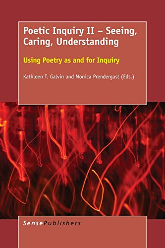 9789463003148: Poetic Inquiry II - Seeing, Caring, Understanding: Using Poetry as and for Inquiry