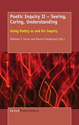 9789463003155: Poetic Inquiry II - Seeing, Caring, Understanding: Using Poetry as and for Inquiry
