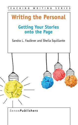 9789463003834: Writing the Personal: Getting Your Stories onto the Page (Teaching Writing)
