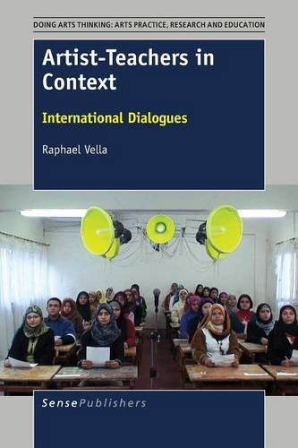 9789463006316: Artist-Teachers in Context: International Dialogues (Doing Arts Thinking: Arts Practice, Research and Education)