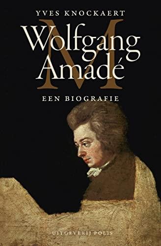 9789463100021: Wolfgang Amad�: een biografie