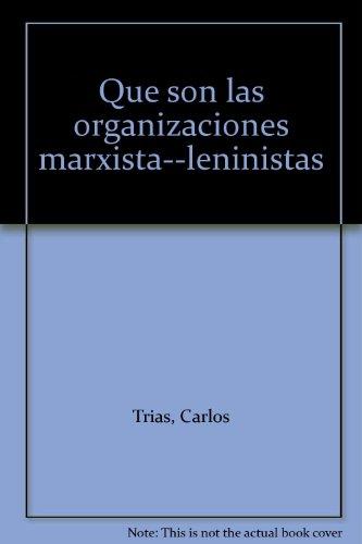 9789470809580: Que son las organizaciones marxista--leninistas