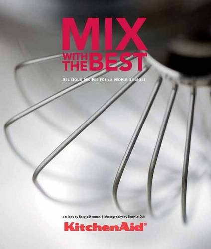 9789490028428: Kitchenaid, Mix with the Best: Delicious Recipes for 12 People or More
