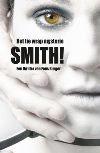 9789490077174: Smith! Het tie wrap mysterie (Dutch Edition)