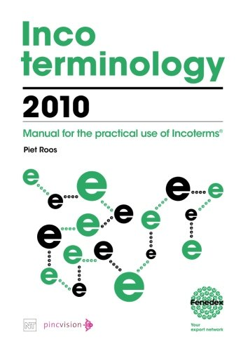 9789490415082: Incoterminology 2010: Manual for the practical use of Incoterms