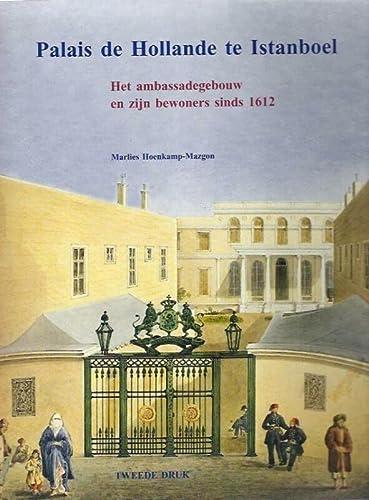 9789490444013: Palais de Hollande te Istanboel: het ambassadegebouw en zijn bewoners sinds 1612