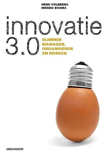 9789490463175: Innovatie 3.0 / druk 1: slimmer managen, organiseren en werken