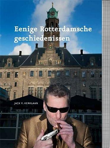9789490608200: Eenige Rotterdamsche geschiedenissen / druk 1