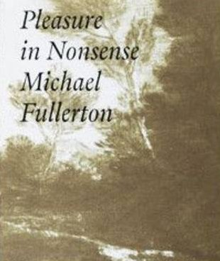 Pleasure in Nonsense (Hardback): Michael Fullerton
