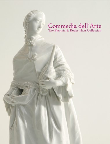 9789490782016: Commedia dell'Arte. The Patricia and Rodes Hart Collection of European porcelain and faience