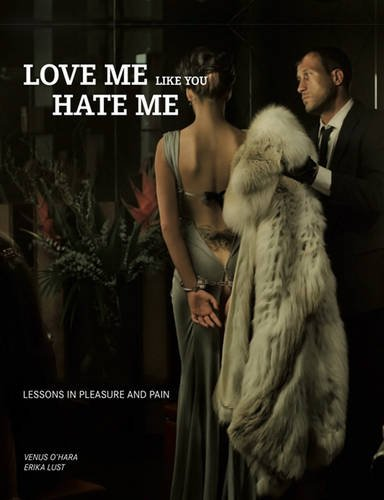 Love Me Like You Hate Me: Lessons in Pleasure & Pain. (Satin handcuffs w/ instructions ...