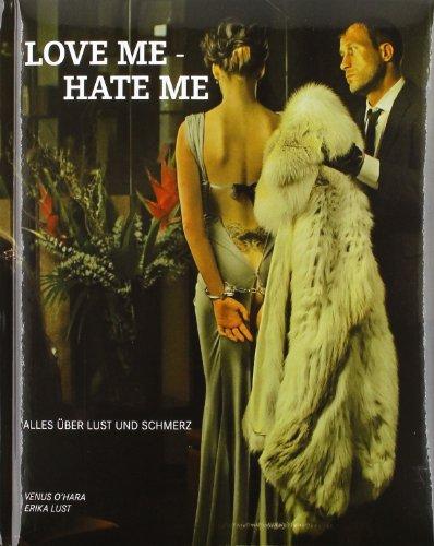 Love me - Hate me. Alles über Lust und Schmerz - Lust, Erika und O'Hara, Venus
