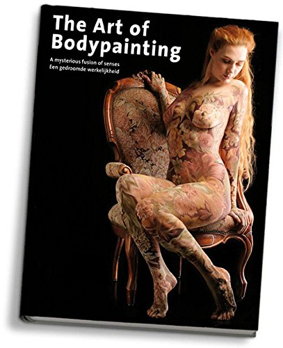 The Art of Bodypainting: A Mysterious Fusion of Sense: De Ruiter, Peter
