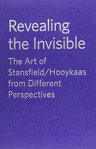 REVEALING THE INVISIBLE: ART OF STANSFIELD/HOOYKAAS