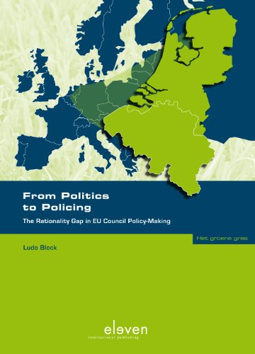 From Politics to Policing: The Rationality Gap in Eu Council Policy-Making (Green Grass / Het ...