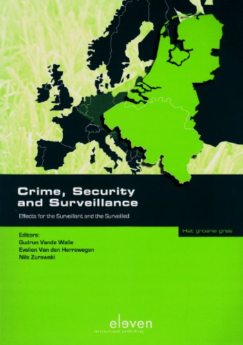 9789490947651: Crime, Security and Surveillance: Effects for the Surveillant and the Surveilled (The green grass / Het groene gras)