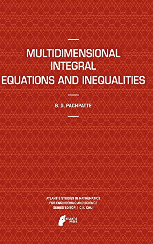 9789491216169: Multidimensional Integral Equations and Inequalities (Atlantis Studies in Mathematics for Engineering and Science)