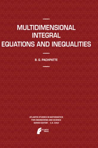 9789491216428: Multidimensional Integral Equations and Inequalities (Atlantis Studies in Mathematics for Engineering and Science)