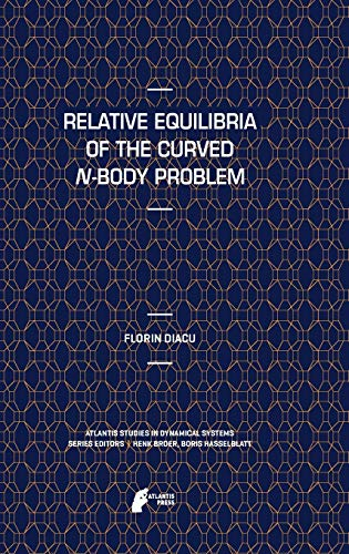 9789491216671: Relative Equilibria of the Curved N-Body Problem (Atlantis Studies in Dynamical Systems)