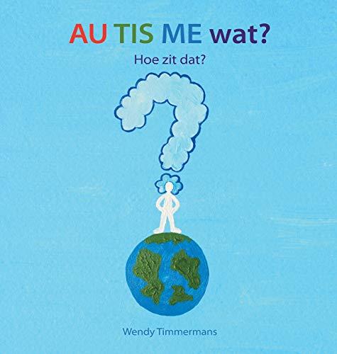 9789491337543: AU TIS ME wat?: Hoe zit dat? (Dutch Edition)
