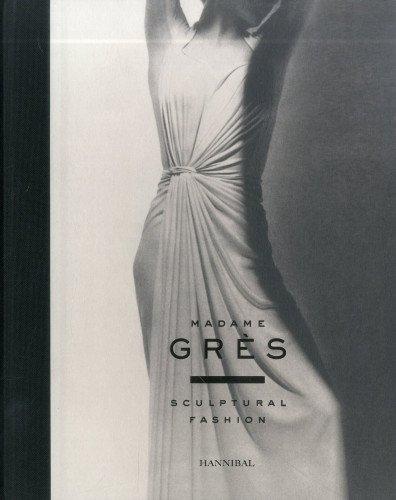 9789491376276: Madame Gres: Sculptural Fashion
