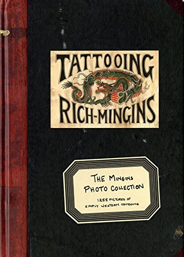 9789491394010: Tattooing Rich Mingins: The Mingins Photo Collection -- 1288 Pictures of Early Western Tattooing from the Henk Schiffmacher Collection