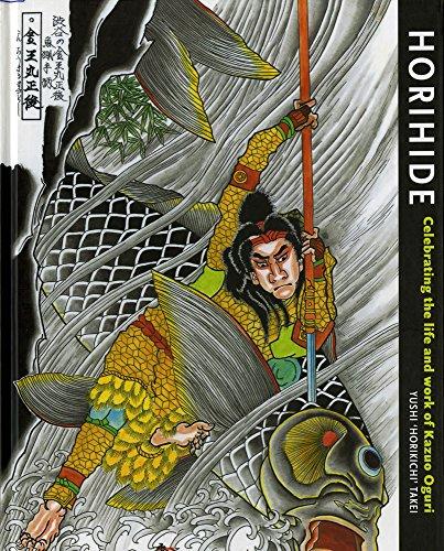 Horihide: Celebrating the Life & Work of Kazuo Oguri (Japanese and English Edition): Takei, ...