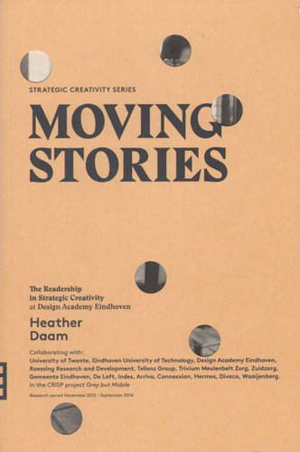 9789491400179: Moving Stories (strategic Creativity Series)