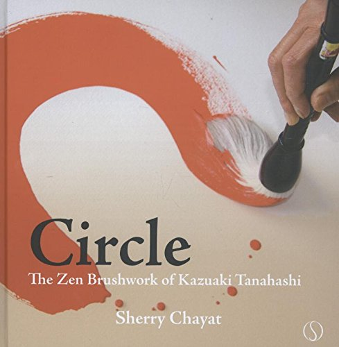 9789491411205: Circle: the zen brushwork of Kazuaki Tanahashi