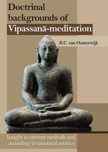 9789491431098: Doctrinal Backgrounds of Vipassana-Meditation: Insight in Current Methods and According to Canonical Sources