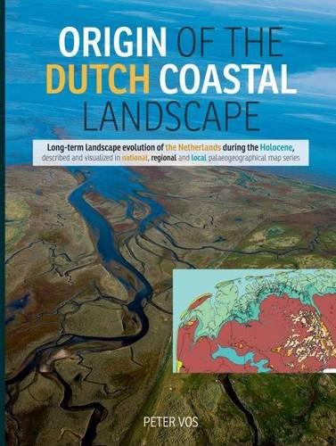 Origin Of The Dutch Coastal Landscape: Peter Vos, Peter Vos